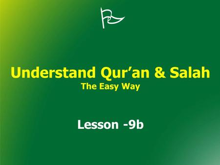  Understand Qur'an & Salah The Easy Way Lesson -9b.