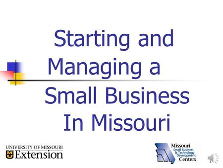1 Starting and Managing a Small Business In Missouri.
