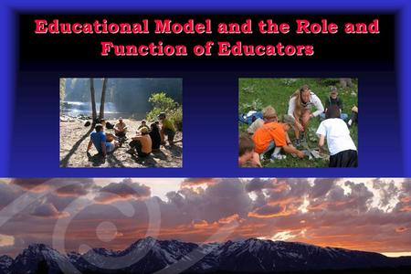 Educational Model and the Role and Function of Educators.