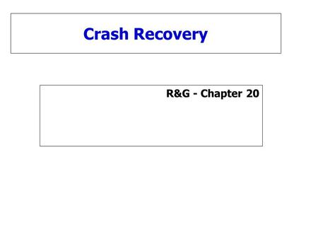 Crash Recovery R&G - Chapter 20