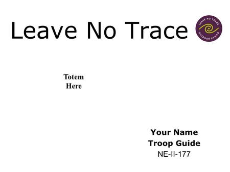 Leave No Trace Totem Here Your Name Troop Guide NE-II-177.