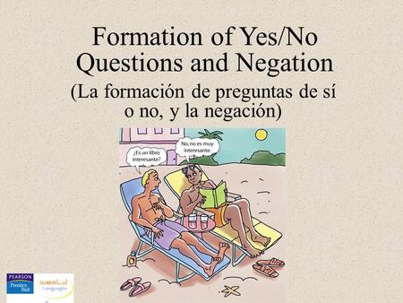 Formation of Yes/No Questions and Negation