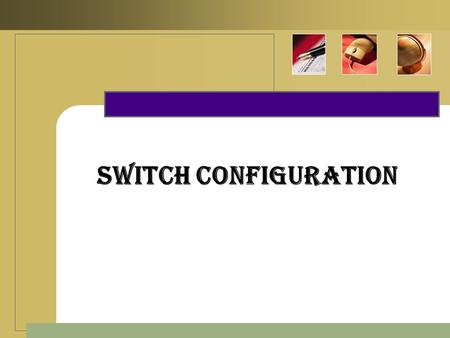 Switch Configuration. Console Cable  Console connections can be made between PCs and routers or switches. Certain conditions must be met for the console.