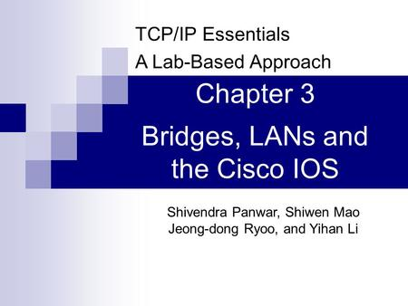 Bridges, LANs and the Cisco IOS