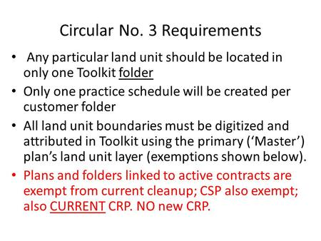 Any particular land unit should be located in only one Toolkit folder Only one practice schedule will be created per customer folder All land unit boundaries.