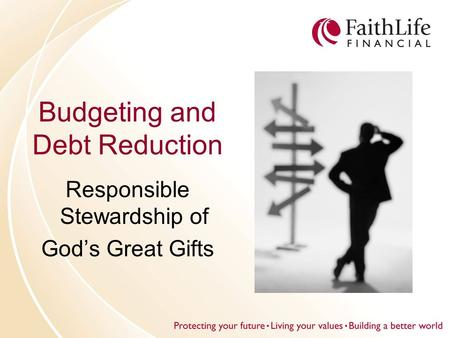 Budgeting and Debt Reduction Responsible Stewardship of God's Great Gifts.