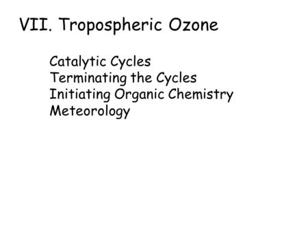 VII. Tropospheric Ozone Catalytic Cycles Terminating the Cycles Initiating Organic Chemistry Meteorology.