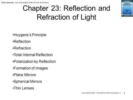 Fisica Generale - Alan Giambattista, Betty McCarty Richardson Copyright © 2008 – The McGraw-Hill Companies s.r.l. 1 Chapter 23: Reflection and Refraction.