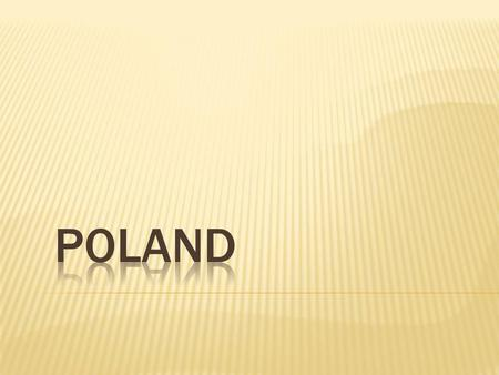 Poland is located in Central Europe. Polish area is 312 679 km ² inhabited by over 38.5 million people.