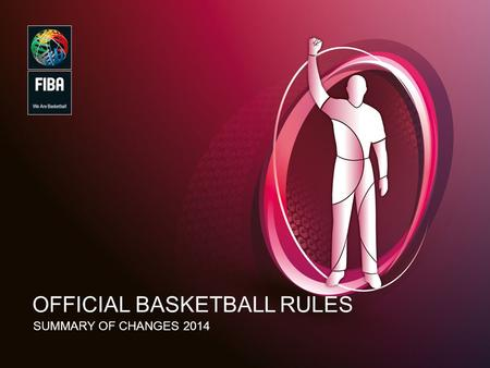 1 OFFICIAL BASKETBALL RULES SUMMARY OF CHANGES 2014.