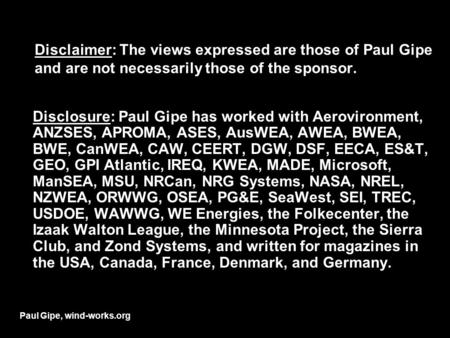 Disclaimer: The views expressed are those of Paul Gipe and are not necessarily those of the sponsor. Disclosure: Paul Gipe has worked with Aerovironment,