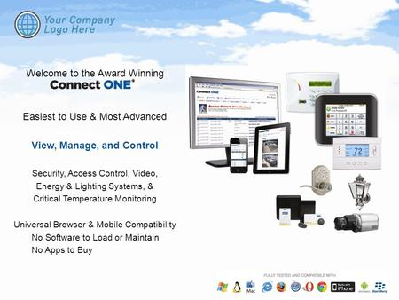 Welcome to the Award Winning Easiest to Use & Most Advanced View, Manage, and Control Security, Access Control, Video, Energy & Lighting Systems, & Critical.