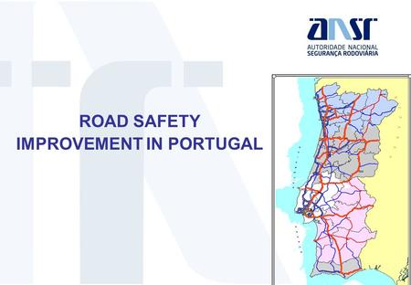 ROAD SAFETY IMPROVEMENT IN PORTUGAL. TOPICS MAIN RESULTS ON ROAD SAFETY MAIN ACTIONS NEXT STEPS PORTUGAL IN BRIEF.