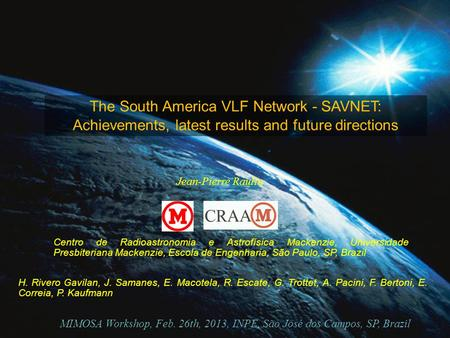 Clique para editar o estilo do subtítulo mestre The South America VLF Network - SAVNET: Achievements, latest results and future directions Jean-Pierre.