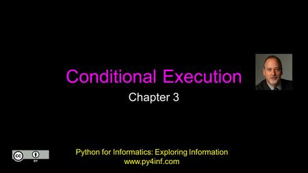 Conditional Execution Chapter 3 Python for Informatics: Exploring Information www.py4inf.com.