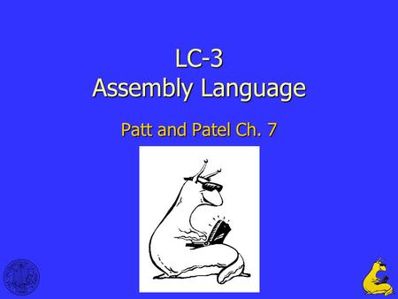 1 Patt and Patel Ch. 7 LC-3 Assembly Language. 2 LC-3 is a load/store RISC architecture Has 8 general registersHas 8 general registers Has a flat 16-bit.