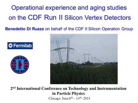 2 nd International Conference on Technology and Instrumentation in Particle Physics Chicago June 8 th – 14 th 2011 Operational experience and aging studies.