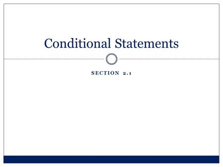 SECTION 2.1 Conditional Statements. Learning Outcomes I will be able to write conditional statements in if- then form. I will be able to label parts of.