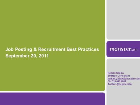 Job Posting & Recruitment Best Practices September 20, 2011 Nathan Gildow Strategy Consultant Ph. 513.546.4802