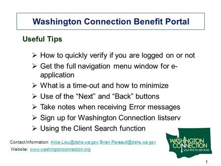 Useful Tips  How to quickly verify if you are logged on or not  Get the full navigation menu window for e- application  What is a time-out and how to.
