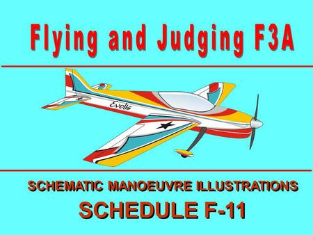 SCHEMATIC MANOEUVRE ILLUSTRATIONS SCHEDULE F-11 SCHEMATIC MANOEUVRE ILLUSTRATIONS SCHEDULE F-11.