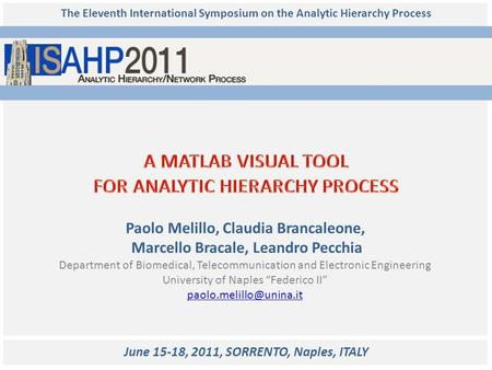 The Eleventh International Symposium on the Analytic Hierarchy Process Paolo Melillo, Claudia Brancaleone, Marcello Bracale, Leandro Pecchia Department.
