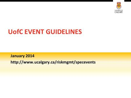 UofC EVENT GUIDELINES January 2014