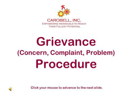 Grievance (Concern, Complaint, Problem) Procedure Click your mouse to advance to the next slide.