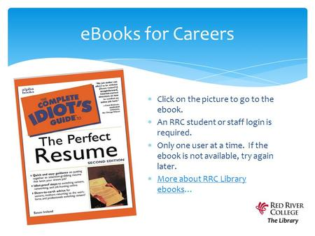  Click on the picture to go to the ebook.  An RRC student or staff login is required.  Only one user at a time. If the ebook is not available, try again.