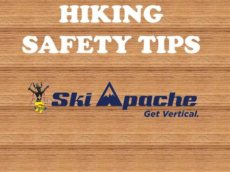 HIKING SAFETY TIPS. Numerous factors come into play if you want a safe hiking experience. Thunderstorms, lightning, a surprise snowstorm, dangerous wildlife,