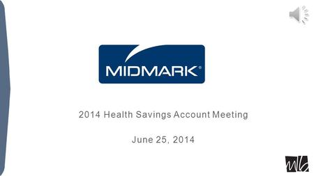 2014 Health Savings Account Meeting June 25, 2014.