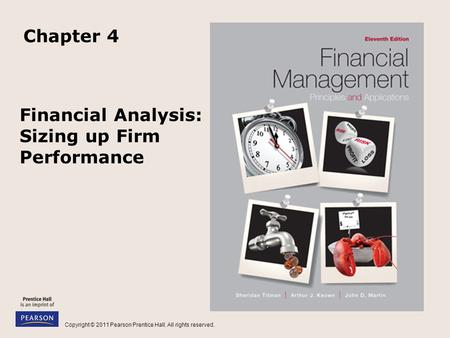 Copyright © 2011 Pearson Prentice Hall. All rights reserved. Financial Analysis: Sizing up Firm Performance Chapter 4.