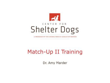 Match-Up II Training Dr. Amy Marder.