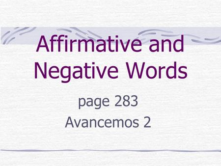 Affirmative and Negative Words page 283 Avancemos 2.