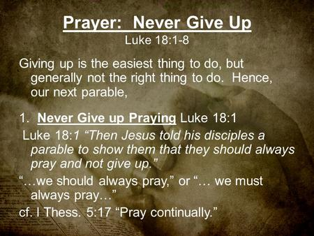 Prayer: Never Give Up Luke 18:1-8