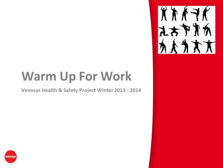 Warm Up For Work Vennsys Health & Safety Project Winter 2013 - 2014.
