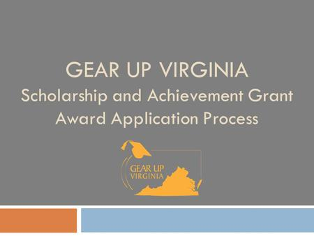 GEAR UP VIRGINIA Scholarship and Achievement Grant Award Application Process.