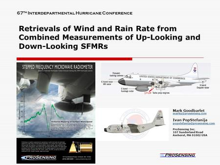 Retrievals of Wind and Rain Rate from Combined Measurements of Up-Looking and Down-Looking SFMRs Mark Goodbarlet