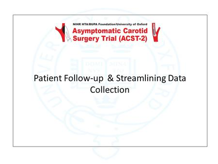 Patient Follow-up & Streamlining Data Collection.