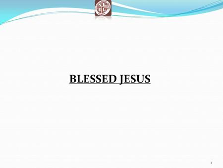 BLESSED JESUS 1. Blessed Jesus come to me, soothe my soul with rays of peace. As I look to You alone. Fill me with Your love. Mountains high or valleys.
