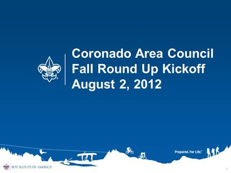 1 Coronado Area Council Fall Round Up Kickoff August 2, 2012.