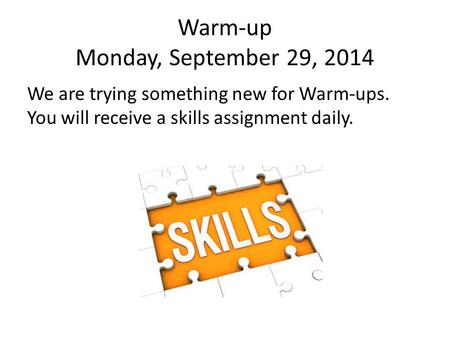 Warm-up Monday, September 29, 2014