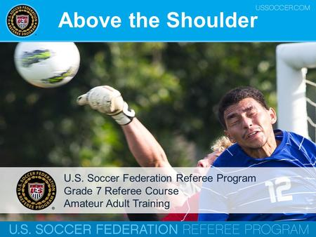 Above the Shoulder U.S. Soccer Federation Referee Program