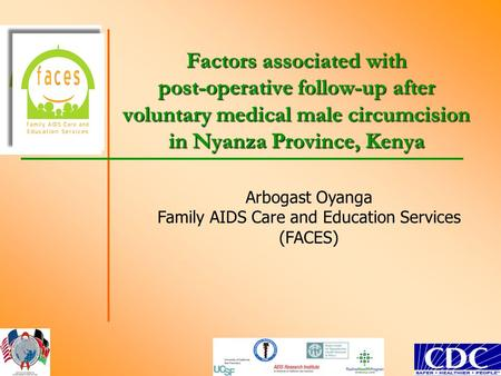 Factors associated with post-operative follow-up after voluntary medical male circumcision in Nyanza Province, Kenya Arbogast Oyanga Family AIDS Care and.