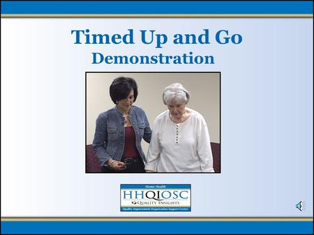 Timed Up and Go Demonstration. Timed Up and Go Demonstration.