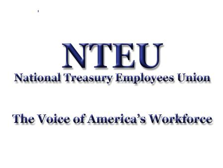 What is the NTEU? The National Treasury Employees Union represents over 150,000 federal employees, including the non-management staff at the SEC, the.