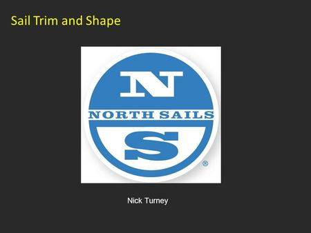 Sail Trim and Shape Nick Turney.