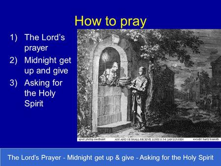How to pray The Lord's prayer Midnight get up and give