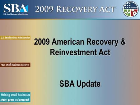 2009 American Recovery & Reinvestment Act SBA Update.