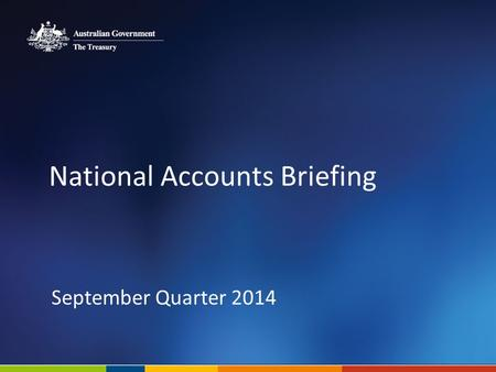 National Accounts Briefing September Quarter 2014.